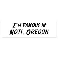 Famous in Noti Bumper Bumper Sticker