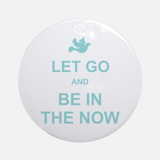 Let go spiritual quote Ornament (Round)