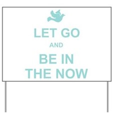 Let go spiritual quote Yard Sign