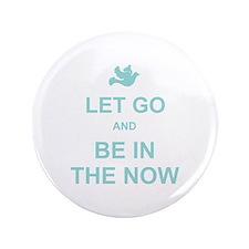 """Let go spiritual quote 3.5"""" Button"""