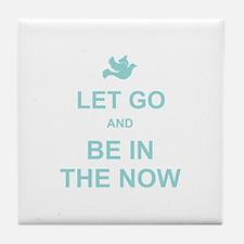 Let go spiritual quote Tile Coaster