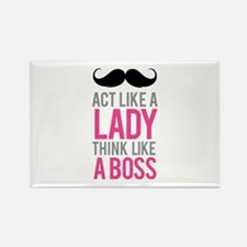 Act like a lady think like a boss Rectangle Magnet