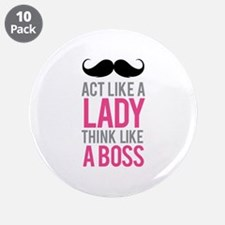 "Act like a lady think like a boss 3.5"" Button (10"