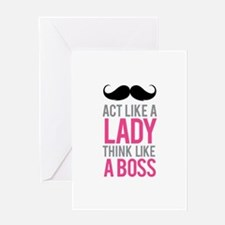 Act like a lady think like a boss Greeting Card