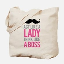Act like a lady think like a boss Tote Bag