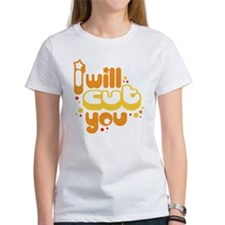 I Will Cut You Light T-Shirt