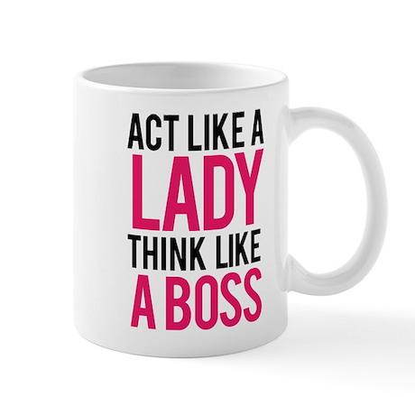 Act like a lady think like a boss Mug