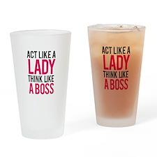 Act like a lady think like a boss Drinking Glass
