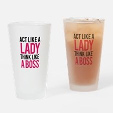 Act like a lady think like a boss Drinking Glass