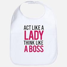 Act like a lady think like a boss Bib