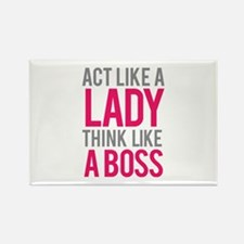 Act like a lady think like a boss Rectangle Magnet