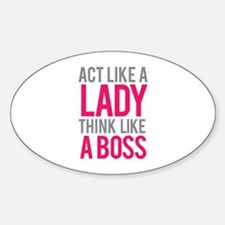 Act like a lady think like a boss Decal