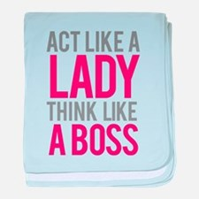Act like a lady think like a boss baby blanket