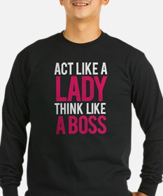 Act like a lady think like a boss T