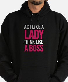 Act like a lady think like a boss Hoody