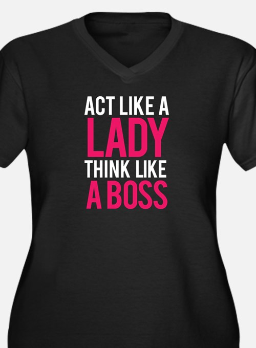 Act like a lady think like a boss Women's Plus Siz