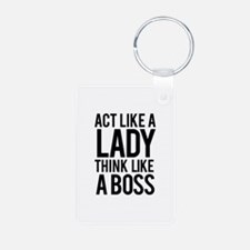 Act like a lady think like a boss Keychains