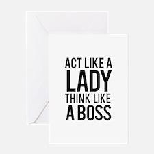 Act like a lady think like a boss Greeting Card
