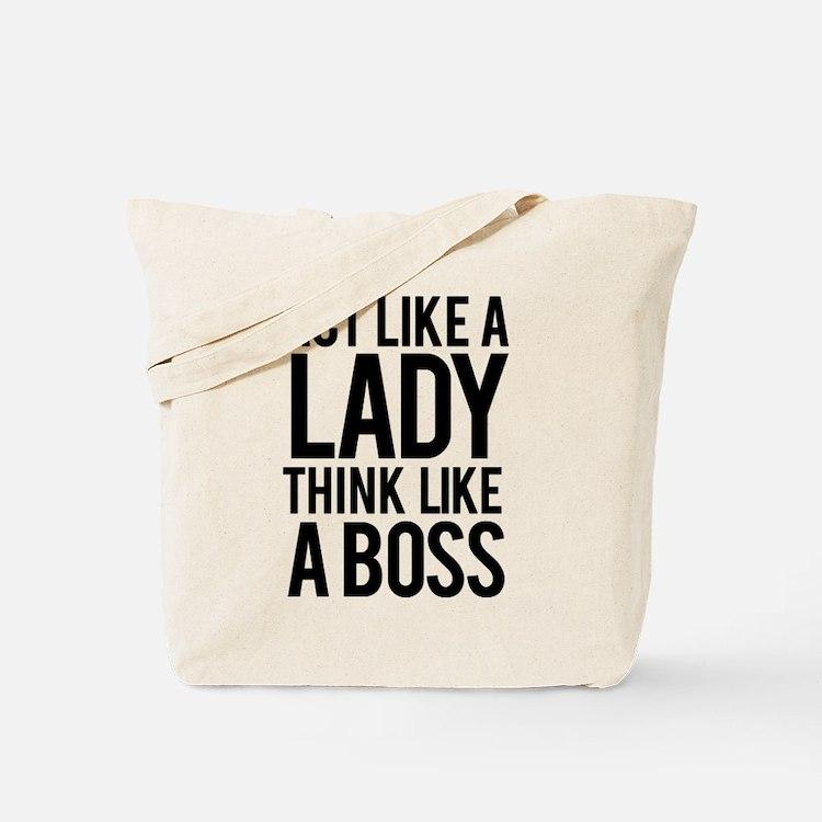 Act like a lady think like a boss Tote Bag