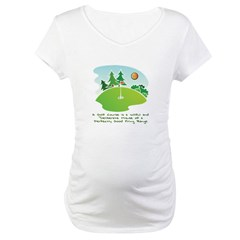 The Golf Course Maternity T-Shirt