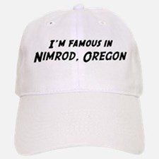 Famous in Nimrod Baseball Baseball Cap