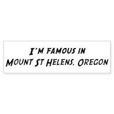 Famous in Mount St Helens Bumper Bumper Sticker