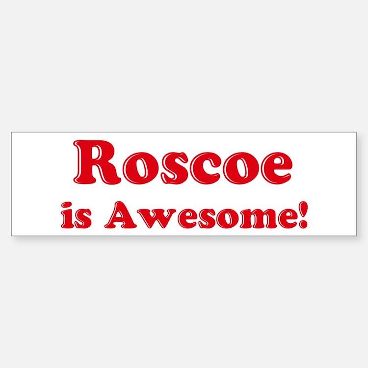 Roscoe is Awesome Bumper Bumper Bumper Sticker