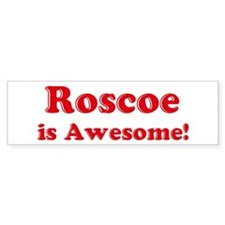 Roscoe is Awesome Bumper Bumper Sticker