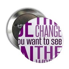 "Be The Change (Purple) 2.25"" Button"