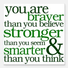 You are stronger than you seem Square Car Magnet 3
