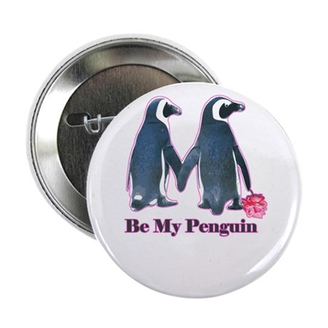 """Be My Penguin this valentines day 2.25"""" Button"""