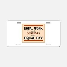 Equal Work Deserves Equal Pay Aluminum License Pla