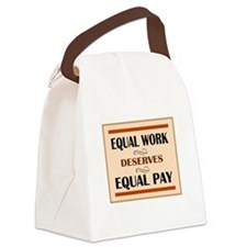 Equal Work Deserves Equal Pay Canvas Lunch Bag