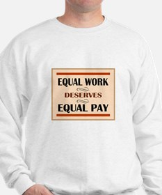 Equal Work Deserves Equal Pay Sweatshirt