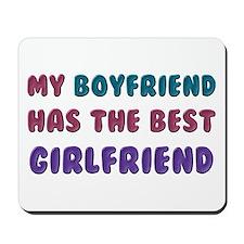 Boyfriend Has Best Girlfriend Mousepad