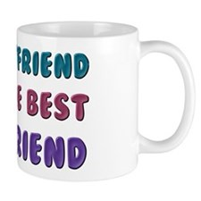 Boyfriend Has Best Girlfriend Mug