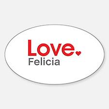 Love Felicia Decal