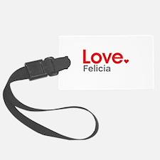Love Felicia Luggage Tag