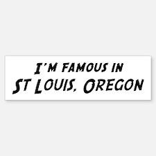 Famous in St Louis Bumper Bumper Bumper Sticker