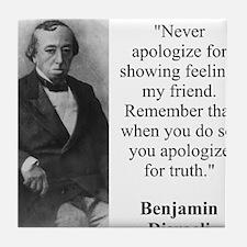 Never Apologize For Showing Feeling - Disraeli Til