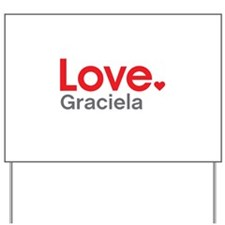 Love Graciela Yard Sign