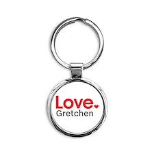 Love Gretchen Round Keychain