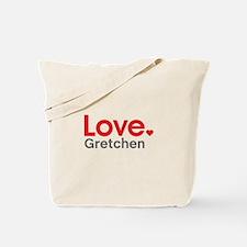 Love Gretchen Tote Bag