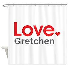 Love Gretchen Shower Curtain
