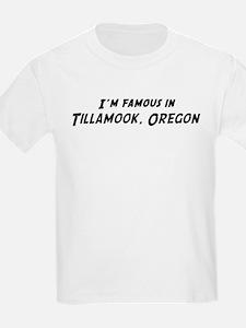 Famous in Tillamook Kids T-Shirt