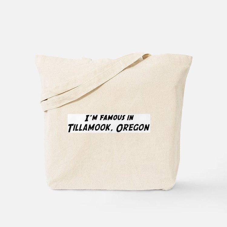 Famous in Tillamook Tote Bag