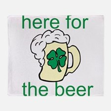 Here For The Beer Throw Blanket