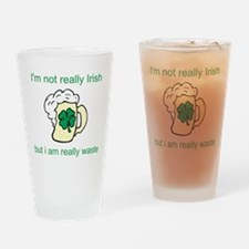 Not Really Irish Really Wasted Drinking Glass