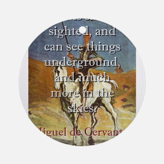 Fear is Sharp-Sighted - Cervantes Round Ornament