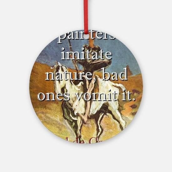 Good Painters Imitate Nature - Cervantes Round Orn